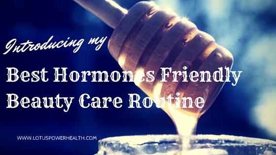 Audrey's Best Hormones Friendly Beauty Care Routine